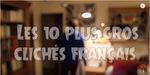 10 clichés français