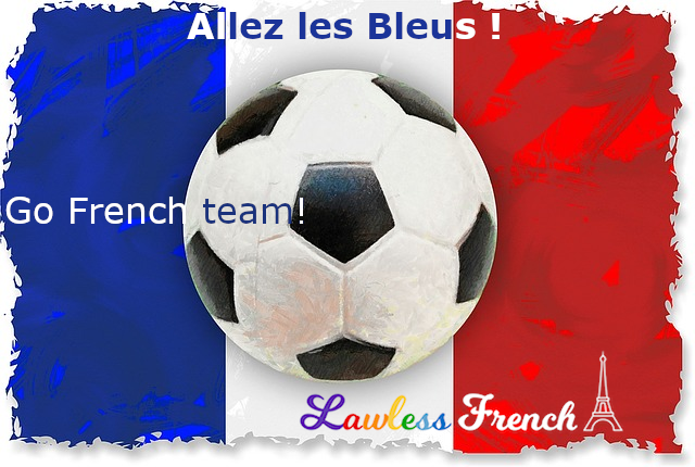 71144a7ae Allez les Bleus ! - Lawless French Slogan - French Team