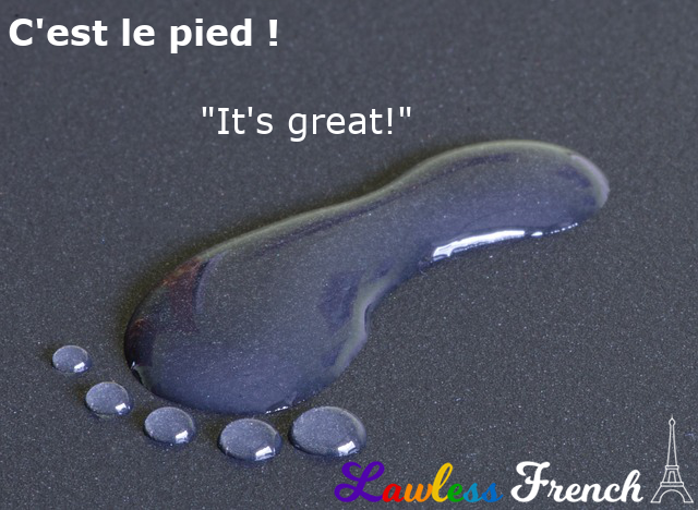 C'est le pied - French idiom