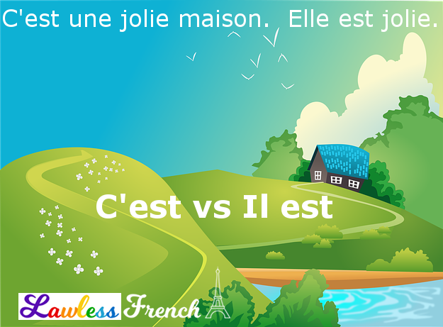 C'est vs Il est - Lawless French Grammar - It is, This is