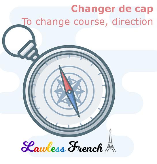 Changer de cap - French expression
