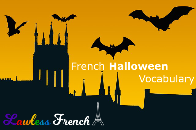 French Halloween Vocabulary Halloween In France Lawless French