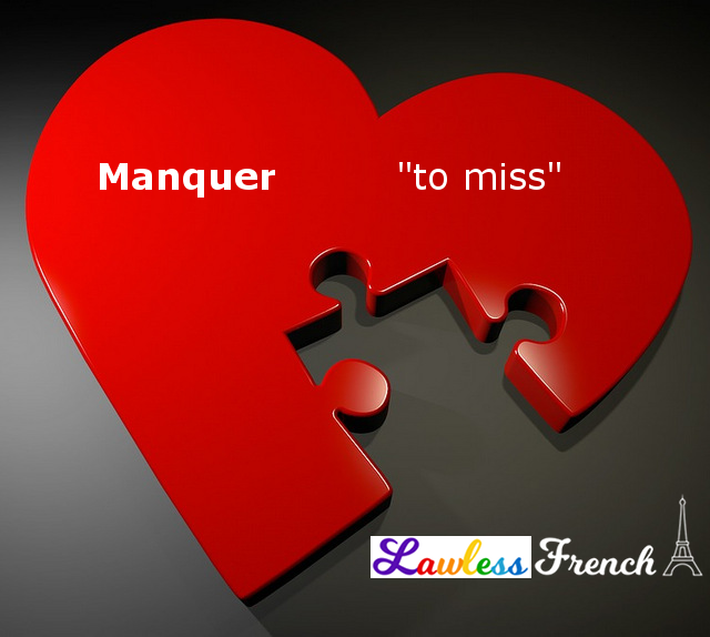Manquer - to miss in French