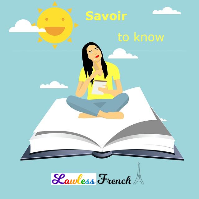 Savoir - to know