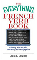 The Everything French Verb Book, by Laura K. Lawless